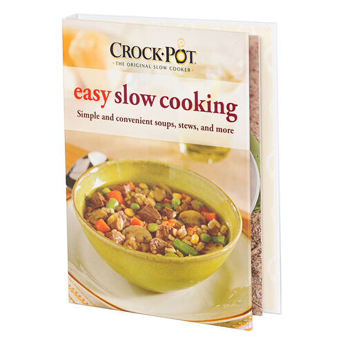 Crock-Pot® Slow Cooker Easy Slow Cooking Recipes